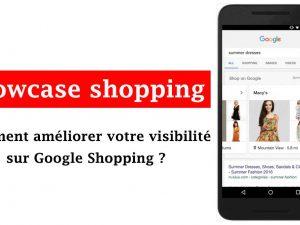 Showcase shopping – Comment améliorer votre visibilité sur Google Shopping ?